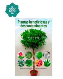 Plantas beneficiosas y descontaminantes - Rachel Frely